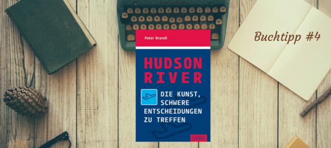Buchtipp: Hudson River – Von der Kunst, schwere Entscheidungen zu treffen