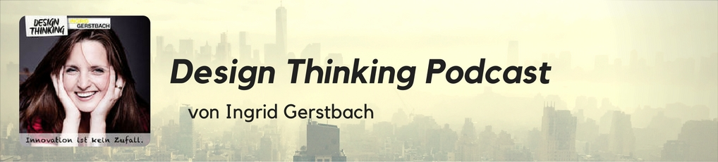 Design Thinking von Ingrid Gerstbach
