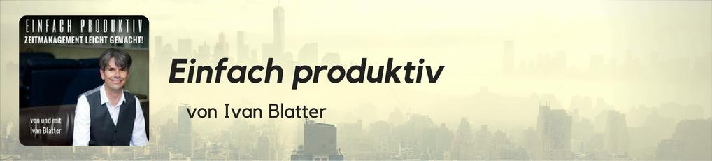 Einfach produktiv von Ivan Blatter