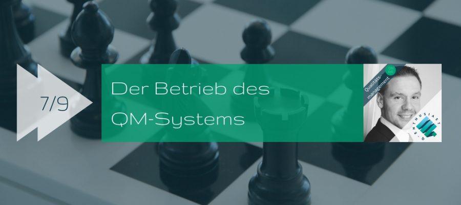 Betrieb des QM-Systems